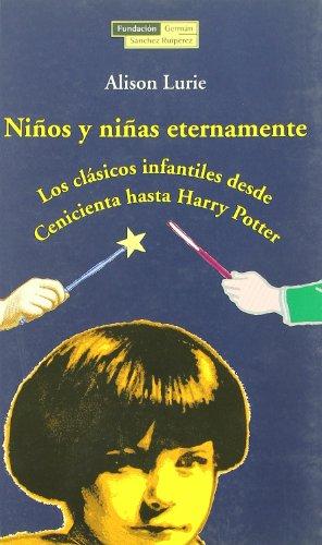 Niños y niñas eternamente.: Los clásicos infantiles desde Cenicienta hasta Harry Potter (El árbol de la memoria)