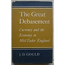 Great Debasement: Currency and the Economy in Mid-Tudor England
