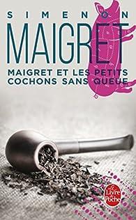 Maigret et les petits cochons sans queue par Georges Simenon
