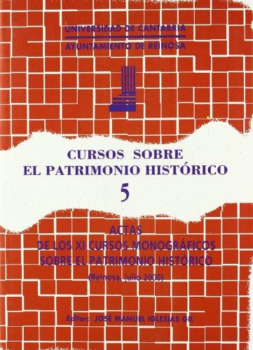 Cursos sobre el Patrimonio Histórico 5: Actas de los XI cursos monográficos sobre el Patrimonio Histórico (Historia)
