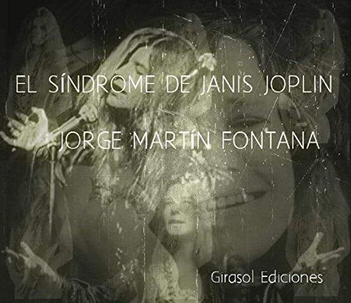 El síndrome de Janis Joplin por Jorge Martín Fontana