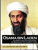 Osama Bin Laden: His Death And The Future Of Al Qaeda by LTC Joe Ruffini (2011-05-06)