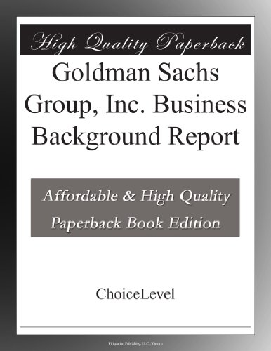 goldman-sachs-group-inc-business-background-report