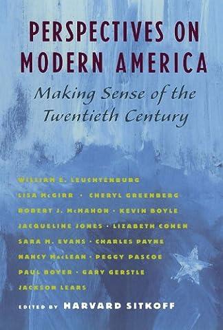 Perspectives on Modern America: Making Sense of the Twentieth