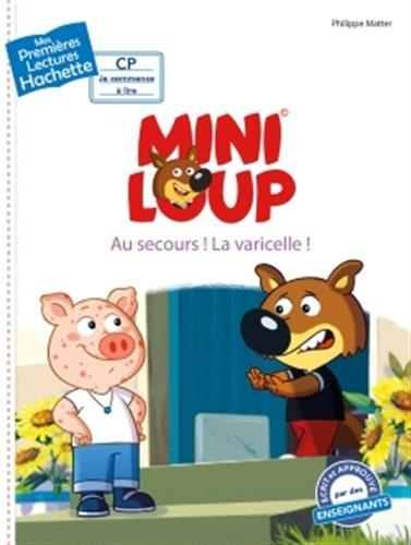 1ères lectures (CP2) Mini-Loup : Au secours ! La varicelle ! par Philippe Matter