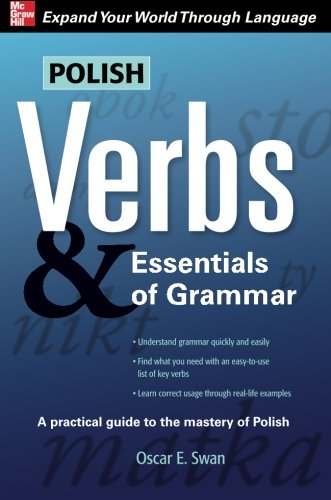 Polish Verbs & Essentials of Grammar, Second Edition (Verbs and Essentials of Grammar Series)