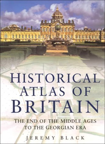 Historical Atlas of Great Britain: Middle Ages to the Georgian Era v. 2 (National Trust) by Professor Jeremy Black (2000-08-24)