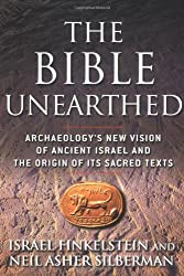 The Bible Unearthed: Archaeology's New Vision of Ancient Israel and the Origin of Its Sacred Texts by Israel Finkelstein (2001-01-10)