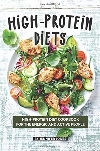 Kalorien Food Bar (High-Protein Diets: High-Protein Diet Cookbook for The Energic and Active People)