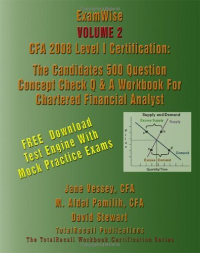 ExamWise® Volume 2: CFA 2008 Level I Certification: The Candidates 500 Question Concept Check Q & A Workbook For Chartered Financial Analyst (With Download Software) by CFA Jane Vessey (2008-01-01)