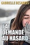Telecharger Livres J ai demande au hasard (PDF,EPUB,MOBI) gratuits en Francaise