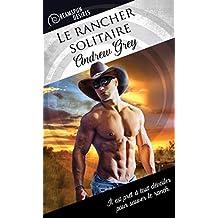 Le rancher solitaire (Dreamspun Desires (Français) t. 4) (French Edition)