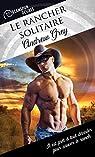 Dreamspun Desires, tome 4 : Le rancher solitaire par Grey