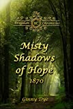 Misty Shadows Of Hope (#14 in the Bregdan Chronicles Historical Fiction Romance Series) (English Edition)