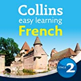 French Easy Learning Audio Course Level 2: Learn to speak more French the easy way with Collins