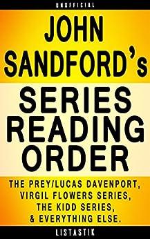 John Sandford Series Reading Order: Series List - In Order: The Prey series, Virgil Flowers series, The Kidd series, The Singular Menace series (Listastik ... Reading Order Book 7) (English Edition)