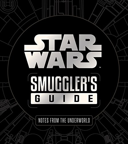 Star Wars: Smuggler's Guide (Deluxe Edition) (Global Corporate Collections)