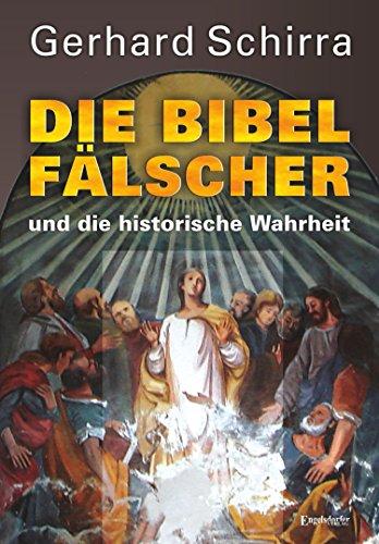 Die Bibelfälscher und die historische Wahrheit: Zweite überarbeitete und erweiterte Auflage (Theologie Für Die Kirche überarbeitet)