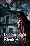 The Haunting of Bleak House - Rise of the Plague Doctor