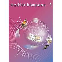 Medienkompass 1, Schülerbuch: Medienerziehung und Informatik auf der Mittelstufe