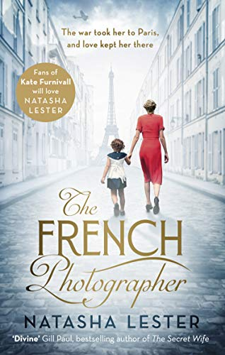 The French Photographer: A breathtaking novel, full of mystery and passion
