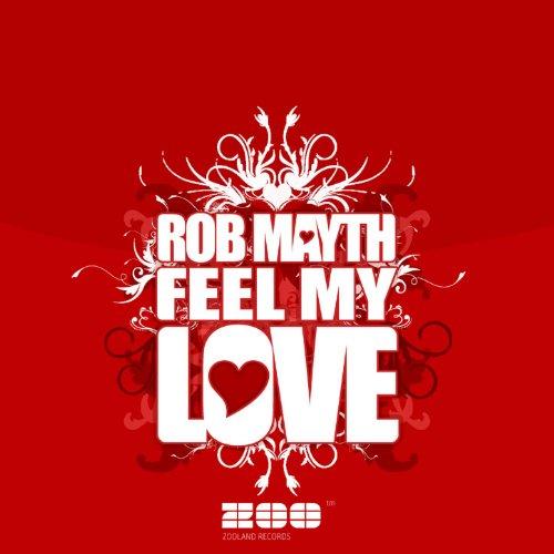 Rob Mayth - Feel My Love