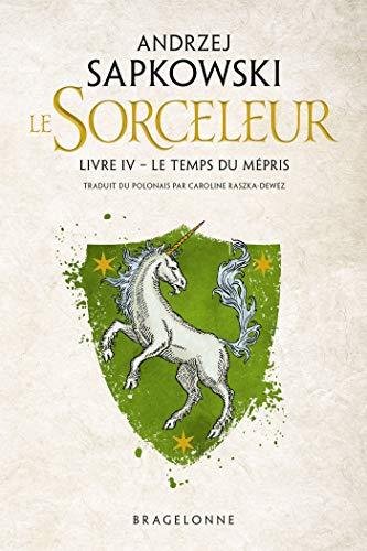 Sorceleur, T4 : Le Temps du mépris