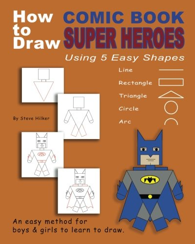How to Draw Comic Book Superheroes Using 5 Easy Shapes por Steve Hilker
