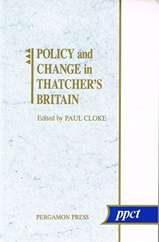 Policy and Change in Thatcher's Britain (Policy Planning & Critical Theory) by Paul Cloke (1992-12-01)