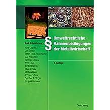 Umweltrechtliche Rahmenbedingungen der Metallwirtschaft