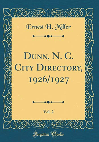 Dunn, N. C. City Directory, 1926/1927, Vol. 2 (Classic Reprint) por Ernest H. Miller