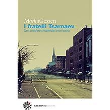 I fratelli Tsarnaev: Una moderna tragedia americana
