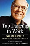 Telecharger Livres Tap Dancing to Work Warren Buffett on Practically Everything 1966 2012 A Fortune Magazine Book By Carol Loomis published November 2012 (PDF,EPUB,MOBI) gratuits en Francaise