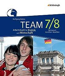 TEAM - Arbeitsbücher für Politik und Wirtschaft - Ausgabe für Gymnasien in Nordrhein-Westfalen - Neubearbeitung: Arbeitsbuch 7/8