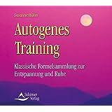Autogenes Training - Klassische Formelsammlung zur Entspannung und Ruhe