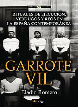 Garrote Vil eBook: Eladio Romero: Amazon.es: Tienda Kindle