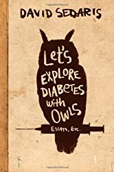 Let's Explore Diabetes with Owls by David Sedaris (2013-04-23)