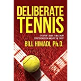 Deliberate Tennis: A Player's Guide to Maximum Effectiveness On and Off the Court (English Edition)