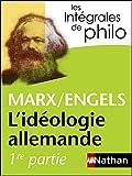 Intégrales de Philo - MARX/ENGELS, L'idéologie allemande (Les Intégrales de Philo) (French Edition)