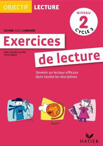 Objectif Lecture - Exercices de lecture, fichier avec corrigés Niveau 2 Cycle 3 par Irène Adami