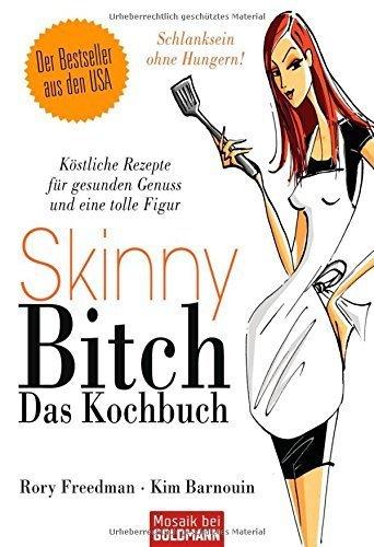 Skinny Bitch - Das Kochbuch by Rory Freedman, Kim Barnouin (2009) Paperback