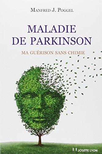 Maladie de Parkinson : Ma guérison sans chimie