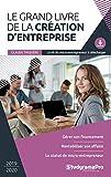 Le grand livre de la création d'entreprise...