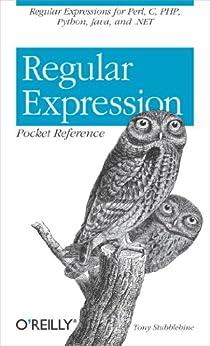 Regular Expression Pocket Reference von [Stubblebine, Tony]