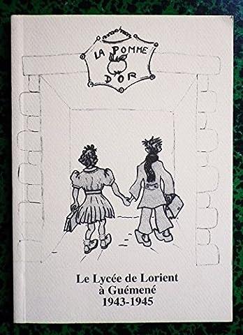 Le lycée de Lorient à Guémené 1943 1945 La Pomme d