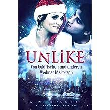 Unlike: Von Goldfischen und anderen Weihnachtskeksen (Liebesroman)