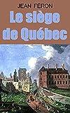 Le siège de Québec (French Edition)