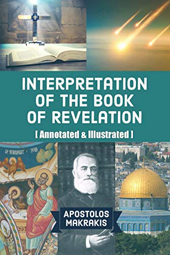 Interpretation of the Book of Revelation: [Annotated & Illustrated] (English Edition)