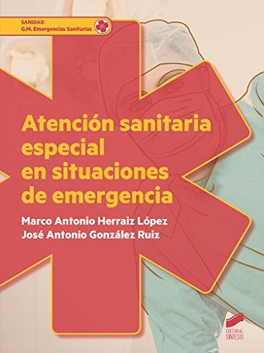 Atención sanitaria especial en situaciones de emergencia (Sanidad) (Spanish Edition)