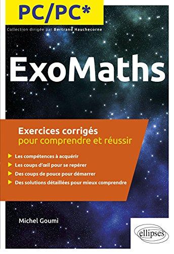 Maths PC/PC* - Exercices corrigs pour comprendre et russir